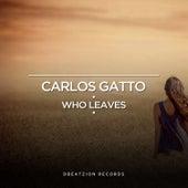 Who Leaves de Carlos Gatto