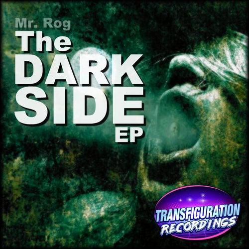 The Dark Side EP by Mr.Rog