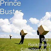 Ska / RockSteady Collection, Vol. 5 by Prince Buster