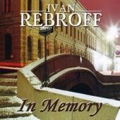 Ivan Rebroff in Memory by Various Artists