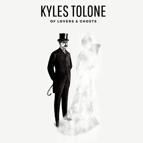 Of Lovers & Ghosts by Kyles Tolone