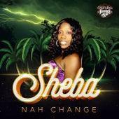 Nah Change by Sheba