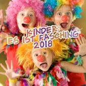 Kinder: Es ist Fasching 2018 von Various Artists