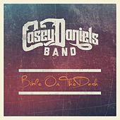 Bible on the Dash by Casey Daniels Band