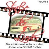 Straße der Lieder, Vol. 5: Die schönsten Lieder aus den Shows von Gotthilf Fischer by Various Artists