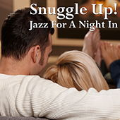 Snuggle Up! Jazz For A Night In by Various Artists