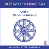 Orff: Carmina Burana (1000 Years Of Classical Music, Vol. 84) by Various Artists