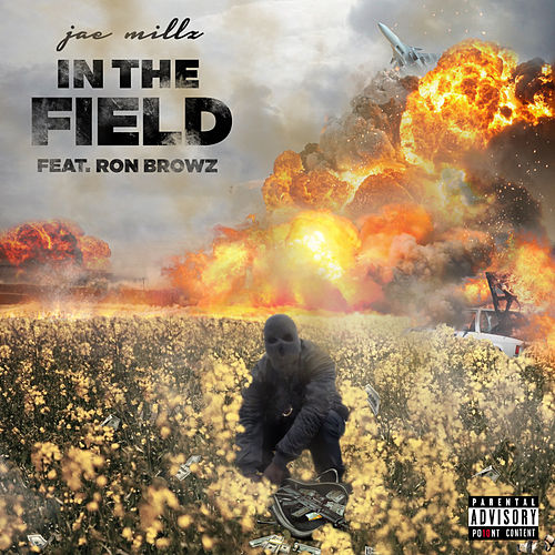 In The Field (feat. Ron Browz) by Jae Millz