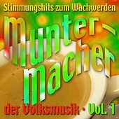 Die Muntermacher Der Volksmusik, Vol. 1 de Various Artists