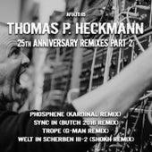 Thomas P. Heckmann 25th Anniversary Remixes, Pt. 2 by Thomas P. Heckmann