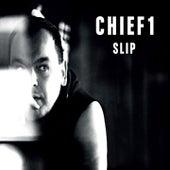 Slip by Chief 1