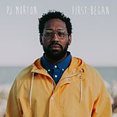 First Began de PJ Morton