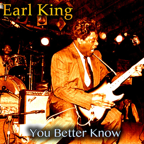 You Better Know von Earl King