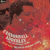Walk Tall: The David Axelrod Years by Cannonball Adderley
