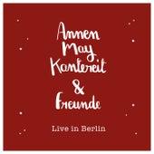 AnnenMayKantereit & Freunde (Live In Berlin) von Various Artists