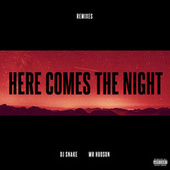 Here Comes The Night (Remixes) de DJ Snake