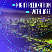 Night Relaxation with Jazz – Smooth Piano Bar, Late Night Jazz, Easy Listening, Soft Sounds to Rest by Smooth Jazz Park