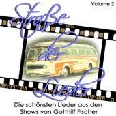 Straße der Lieder, Vol. 2: Die schönsten Lieder aus den Shows von Gotthilf Fischer von Various Artists
