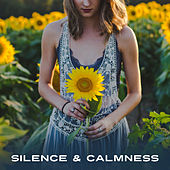 Silence & Calmness – Best Chill Out Music, Holiday Songs, Morning Meditation, Summertime, Beach Chill, Ambient Music von Chill Out