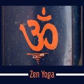 Zen Yoga – Deep Meditation, Yoga Music, Tai Chi, Pilates, Pure Relaxation, Rest by Yoga Music