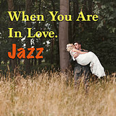 When You Are In Love. Jazz by Various Artists