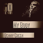 My Body by Benny Green