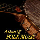 A Dash Of Folk Music by Various Artists