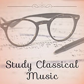 Study Classical Music – Classics Sounds to Help You Study, Prepare to Exams, Soft Music to Relax by Classical Study Music (1)