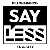 Say Less (feat. G-Eazy) de Dillon Francis