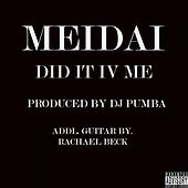 Did It IV Me by Meidai
