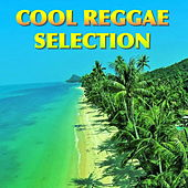 Cool Reggae Selection by Various Artists