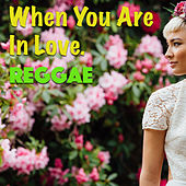 When You Are In Love. Reggae by Various Artists