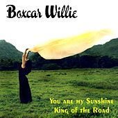 You Are My Sunshine by Boxcar Willie