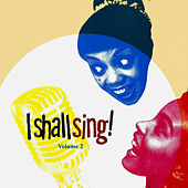 I Shall Sing, Vol . 2 by Various Artists