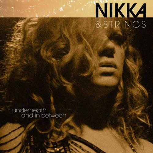 Nikka & Strings, Underneath and in Between by Nikka Costa