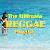 The Ultimate Reggae Playlist by Various Artists