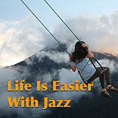 Life Is Easier With Jazz by Various Artists
