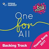 One For All - Spring Harvest Big Start Theme Song 2017 (Backing Track) by Spring Harvest