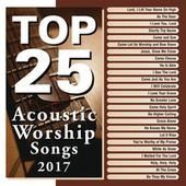 Top 25 Acoustic Worship Songs 2017 by Various Artists