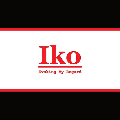Evoking My Regard by IKO