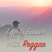 Life Is Easier With Reggae by Various Artists
