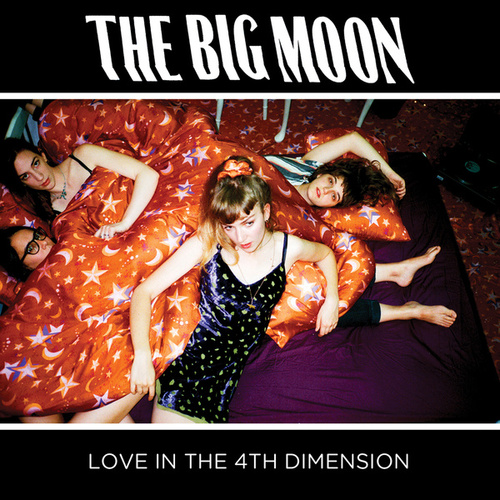 Love In The 4th Dimension by The Big Moon
