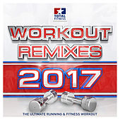Workout Remixes 2017 - The Ultimate Running & Fitness Workout (Total Fitness) von Various Artists