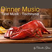 Dinner Music - Tafel Musik - Tischmusik de Charlie Glass