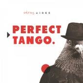 Perfect Tango von Otros Aires