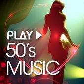Play - 50s Music von Various Artists
