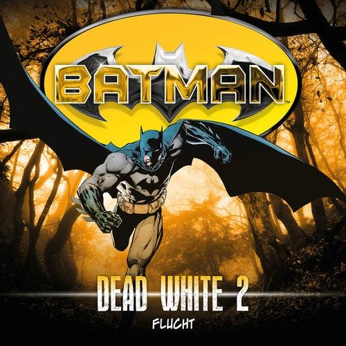 Dead White, Folge 2: Flucht von Batman
