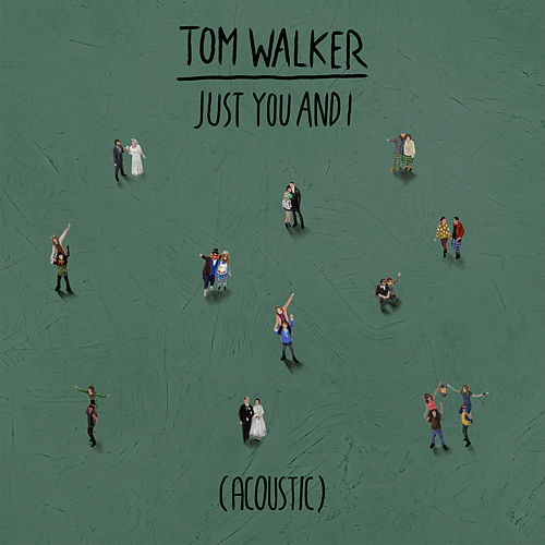 Just You and I de Tom Walker