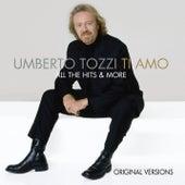 Ti Amo - All The Hits & More di Umberto Tozzi