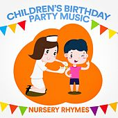 Children's Birthday Party Music (Nursery Rhymes) by Various Artists